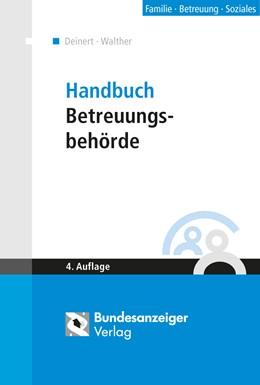 Abbildung von Walther / Deinert | Handbuch Betreuungsbehörde | 4. Auflage | 2015 | beck-shop.de