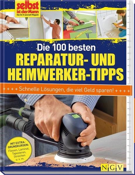 Die 100 besten Reparatur- und Heimwerker-Tipps, 2014 | Buch (Cover)