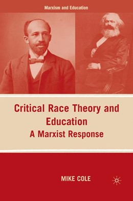 Abbildung von Cole | Critical Race Theory and Education | 2009 | 2009 | A Marxist Response