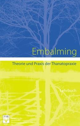 Abbildung von Mayer   Embalming   2014   Theorie und Praxis in der Than...