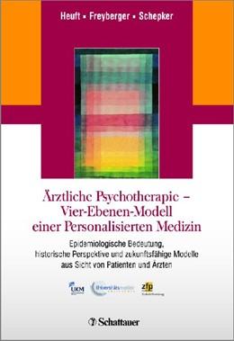 Abbildung von Heuft / Freyberger | Ärztliche Psychotherapie - Vier-Ebenen-Modell einer Personalisierten Medizin | 1. Auflage | 2014 | beck-shop.de