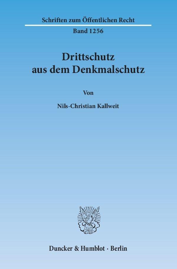 Drittschutz aus dem Denkmalschutz | Kallweit | 1. Auflage 2013, 2013 | Buch (Cover)
