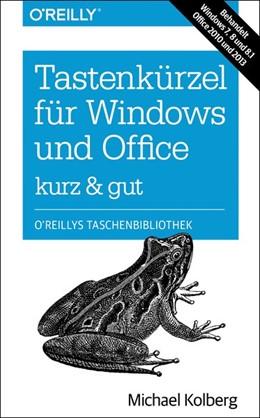 Abbildung von Michael Kolberg | Tastenkürzel für Windows & Office - kurz & gut: Zu Windows 7, 8 und 8.1 und Office 2010 und 2013 | 2014