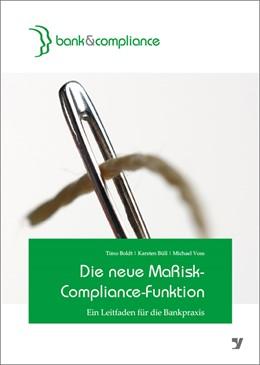Abbildung von Boldt / Büll / Voss | Die neue MaRisk-Compliance-Funktion | 2013 | Ein Leitfaden für die Bankprax...