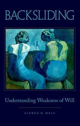 Abbildung von Mele | Backsliding | 2014 | Understanding Weakness of Will