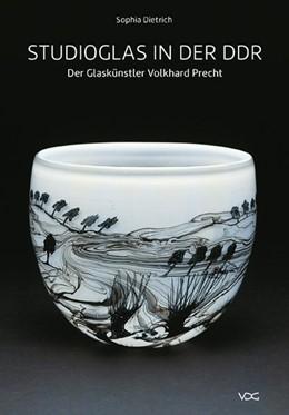 Abbildung von Dietrich | Studioglas in der DDR | 1. Auflage | 2013 | beck-shop.de