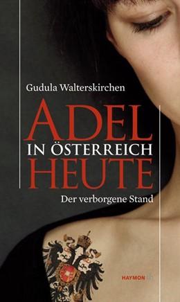Abbildung von Walterskirchen | Adel in Österreich heute | 1. Auflage | 2017 | beck-shop.de