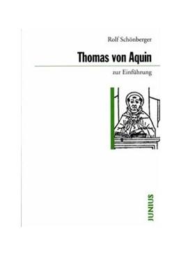 Abbildung von Schönberger   Thomas von Aquin zur Einführung   3. Auflage   2012   251   beck-shop.de