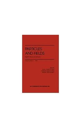 Abbildung von D'Olivo / Castro / Mondragon | Particles and Fields: Eighth Mexican School | 1999 | Oaxaca de Juarez, Mexico, Nove... | 490