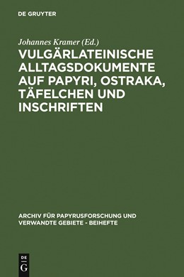 Abbildung von Kramer | Vulgärlateinische Alltagsdokumente auf Papyri, Ostraka, Täfelchen und Inschriften | 2007 | 23