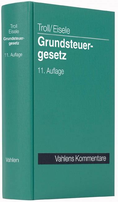 Grundsteuergesetz | Troll / Eisele | 11., neubearbeitete Auflage, 2014 | Buch (Cover)