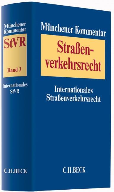 Münchener Kommentar zum Straßenverkehrsrecht: StVR, Band 3: Internationales Straßenverkehrsrecht, 2018 | Buch (Cover)