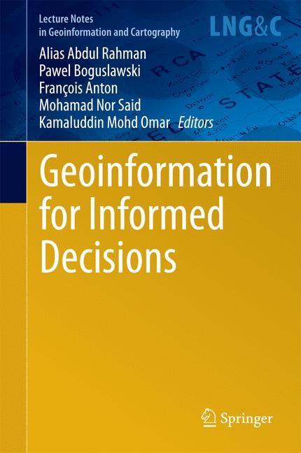 Abbildung von Abdul Rahman / Boguslawski / Anton / Said / Omar | Geoinformation for Informed Decisions | 2014