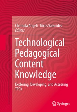 Abbildung von Valanides / Angeli | Technological Pedagogical Content Knowledge | 2014 | Exploring, Developing, and Ass...