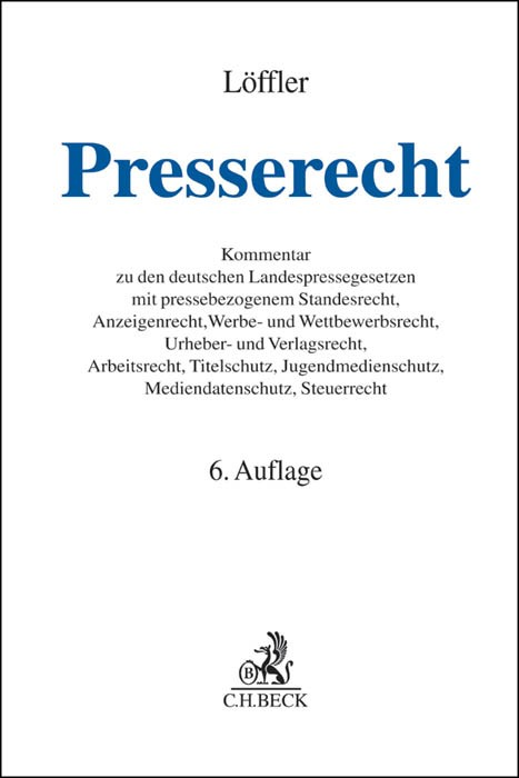 Presserecht | Löffler | 6., neubearbeitete und erweiterte Auflage, 2015 | Buch (Cover)