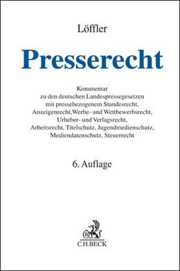 Abbildung von Löffler | Presserecht | 6., neubearbeitete und erweiterte Auflage | 2015 | Kommentar zu den deutschen Lan...
