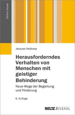 Abbildung von Heijkoop   Herausforderndes Verhalten von Menschen mit geistiger Behinderung   6. Auflage   2014   beck-shop.de