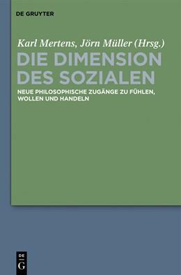 Abbildung von Mertens / Müller | Die Dimension des Sozialen | 2014 | Neue philosophische Zugänge zu...