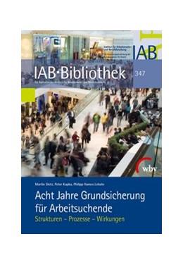 Abbildung von Dietz / Kupka | Acht Jahre Grundsicherung für Arbeitsuchende | 1. Auflage | 2013 | 347 | beck-shop.de