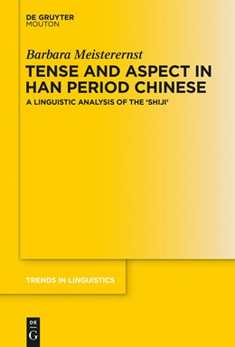 Abbildung von Meisterernst | Tense and Aspect in Han Period Chinese | 2014 | A Linguistic Analysis of the '... | 274