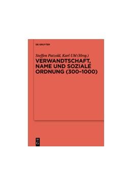 Abbildung von Patzold / Ubl | Verwandtschaft, Name und soziale Ordnung (300-1000) | 1. Auflage | 2014 | 90 | beck-shop.de