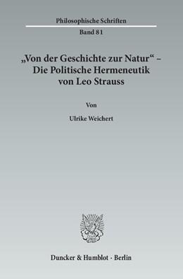 Abbildung von Weichert | »Von der Geschichte zur Natur« – Die Politische Hermeneutik von Leo Strauss | 2013 | 81