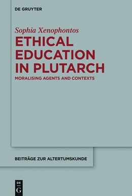 Abbildung von Xenophontos | Ethical Education in Plutarch | 2016 | Moralising Agents and Contexts | 349