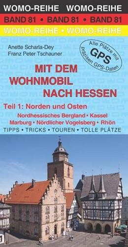 Abbildung von Scharla-Dey / Tschauner | Mit dem Wohnmobil nach Hessen 01: Norden und Osten | 1. Auflage | 2014