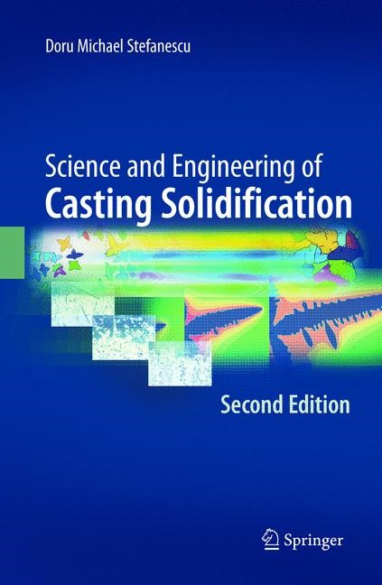 Abbildung von Stefanescu   Science and Engineering of Casting Solidification, Second Edition   2008