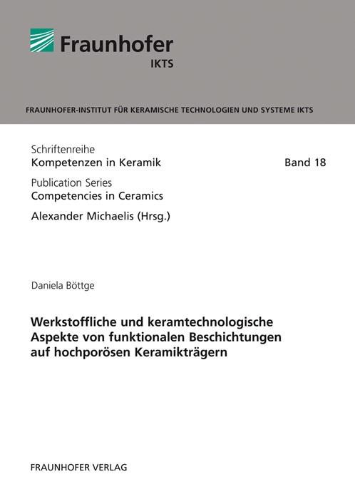 Abbildung von Böttge /  / Michaelis   Werkstoffliche und keramtechnologische Aspekte von funktionalen Beschichtungen auf hochporösen Keramikträgern.   2013