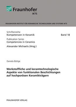 Abbildung von Böttge / / Michaelis | Werkstoffliche und keramtechnologische Aspekte von funktionalen Beschichtungen auf hochporösen Keramikträgern. | 2013 | 18