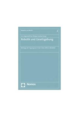 Abbildung von Hilgendorf / Günther   Robotik und Gesetzgebung   1. Auflage   2013   2   beck-shop.de