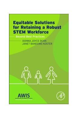 Abbildung von Dean / Koster | Equitable Solutions for Retaining a Robust STEM Workforce | 1. Auflage | 2014 | beck-shop.de