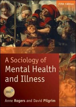Abbildung von Rogers / Pilgrim   A Sociology of Mental Health and Illness   5. Auflage   2014   beck-shop.de