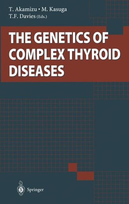 Abbildung von Akamizu / Kasuga / Davies | The Genetics of Complex Thyroid Diseases | 2013