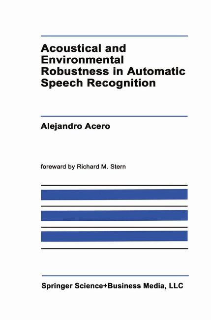 Abbildung von Acero | Acoustical and Environmental Robustness in Automatic Speech Recognition | 2013