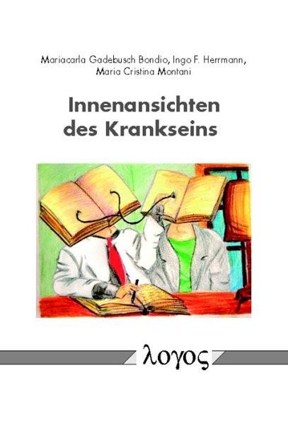 Abbildung von Bondio / Herrmann / Montani   Innenansichten des Krankseins   2013