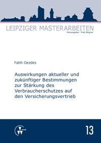 Auswirkungen aktueller und zukünftiger Bestimmungen zur Stärkung des Verbraucherschutzes auf den Versicherungsvertrieb | Oezdes / Wagner | 1. Auflage 2013, 2013 | Buch (Cover)