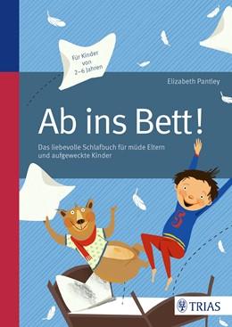 Abbildung von Pantley | Ab ins Bett! | 1. Auflage | 2014 | beck-shop.de