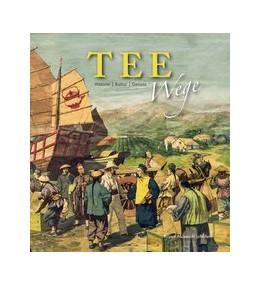 Abbildung von Mergenthaler | Teewege | 2013 | Historie, Kultur, Genuss