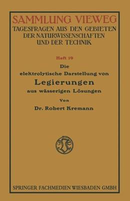 Abbildung von Kremann | Die elektrolytische Darstellung von Legierungen aus wässerigen Lösungen | 1914