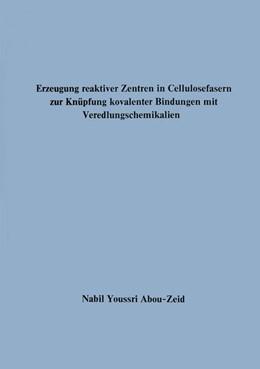 Abbildung von Abou-Zeid | Erzeugung reaktiver Zentren in Cellulosefasern zur Knüpfung kovalenter Bindungen mit Veredlungschemikalien | 1973 | 2013