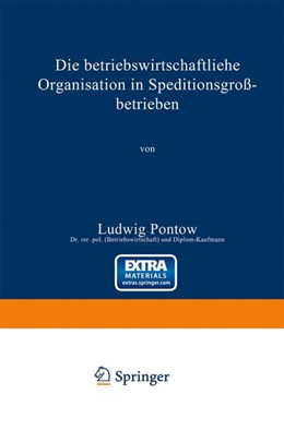 Abbildung von Pontow | Die betriebswirtschaftliche Organisation in Speditionsgroßbetrieben | 1922