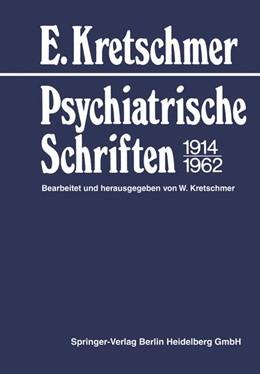 Abbildung von Kretschmer | Psychiatrische Schriften 1914–1962 | 2013