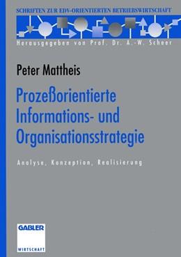 Abbildung von Mattheis   Prozeßorientierte Informations- und Organisationsstrategie   1993   2013   Analyse, Konzeption, Realisier...