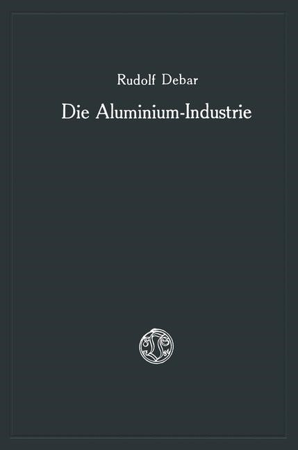 Die Aluminium-Industrie | Debar, 1925 | Buch (Cover)