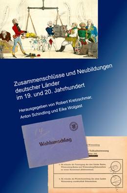 Abbildung von Kretzschmar / Schindling / Wolgast   Zusammenschlüsse und Neubildungen deutscher Länder im 19. und 20. Jahrhundert   2013   197