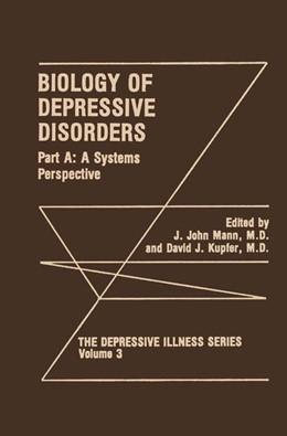 Abbildung von Mann / Kupfer | Biology of Depressive Disorders. Part A | 2013 | A Systems Perspective | 3