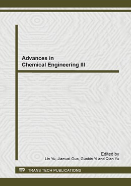 Abbildung von Yu / Guo / Yi | Advances in Chemical Engineering III | 2013 | Selected, peer reviewed papers... | Volumes 781-784