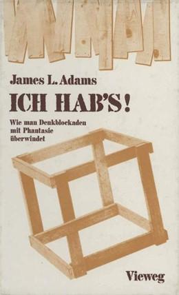 Abbildung von Adams | ICH HAB's! | 2012 | Wie man Denkblockaden mit Phan...